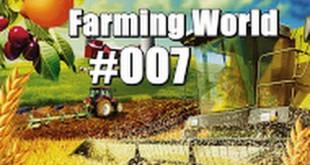 Farming World #007 – Was soll man da noch machen?