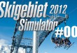 Skigebiet Simulator 2012 (Ski-World Simulator) #001 – Damals im Winter 2012