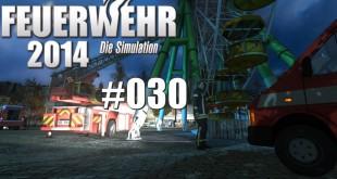 Feuerwehr 2014 – Die Simulation #030 – Der Kirmeseinsatz!