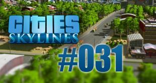 Cities: Skylines #031 – Neue Büroflächen und Knotenpunkte!