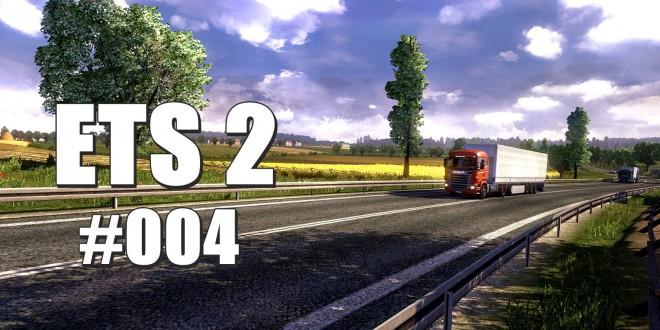 Euro Truck SImulator 2 #004 – Der Neue