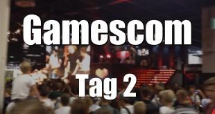 Gamescom Tag 2 (06.08.2015) – Ein paar Problemchen …