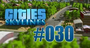 Cities: Skylines #030 – das Opernhaus