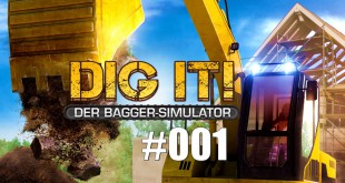 Dig it! Der Bagger-Simulator #001 – Sandkasten ausheben!