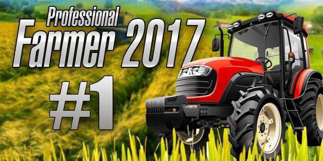 Landwirtschaft 2017 #001 – Raus auf den Hof! I Let's Play Professional Farmer 2017 deutsch
