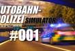 Autobahnpolizei-Simulator #001 – Verkehrskontrollen!