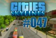 Cities: Skylines #047 – The End!