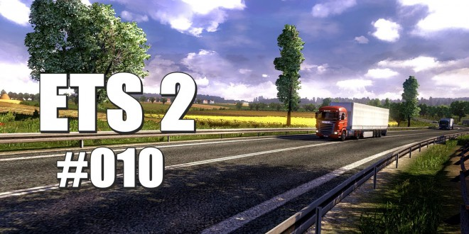 Euro Truck Simulator 2 #010 – Zu zweit im Truck
