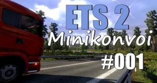 ETS 2 Minikonvoi #001 – Aller Anfang ist schwer…