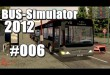 Bus-Simulator 2012 #006 – The End!?