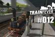 Train Fever BETA #012 – Streckenbauarbeiten