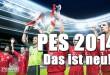 PES 2014: Das ist neu!