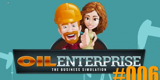 Oil Enterprise #006 – Anfängliche Schwierigkeiten