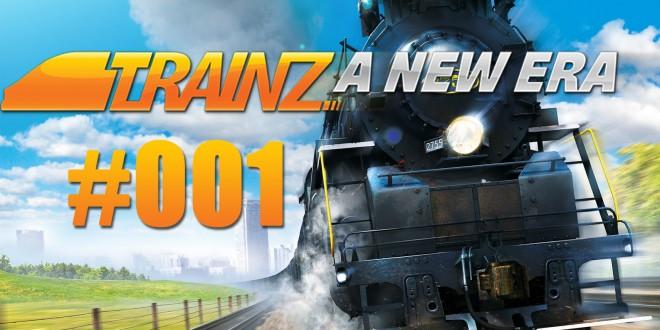 Trainz: A New Era #001 – Einblicke in eine neue Ära