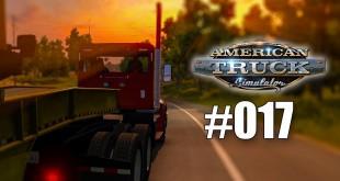 American Truck Simulator #017 – Danke für nichts! Gameplay ATS deutsch