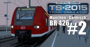 Train Simulator 2015: BR 426 München – Garmisch #2