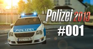 Polizei 2013 – die Polizei-Simulation #001 – Einführung in den Polizeialltag!