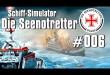 Schiff-Simulator: Die Seenotretter #006 – Taxi bitte!