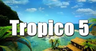 Tropico 5 – Ein neues Spiel!