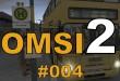 OMSI 2 #004 – WARUM?!