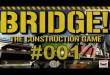 Bridge! #001 – Brücken bauen im Tal