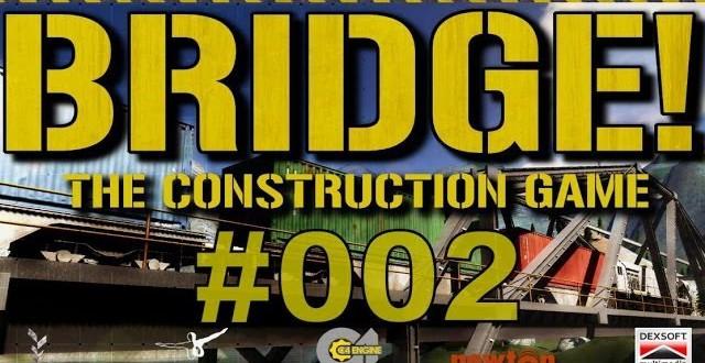 Bridge! #002 – Mit Geduld und viel Spucke