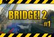 BRIDGE! 2 #1 – Let's Play zum Brückenbau-Simulator deutsch
