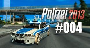 Polizei 2013 – die Polizei-Simulation #004 – Erschlagen!