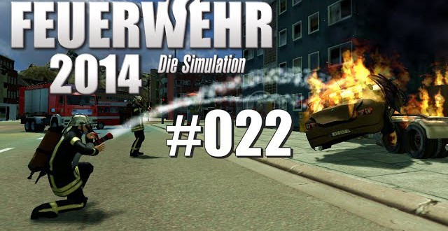 Feuerwehr 2014 – Die Simulation #022 – Unlöschbar!