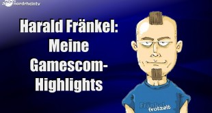 Harald Fränkel: Meine Gamescom-Highlights!