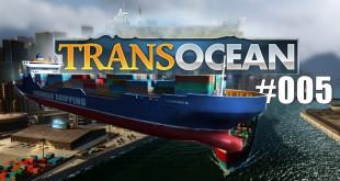 TransOcean #005: Das zweite Schiff!