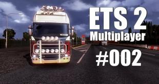 ETS2 Mulitplayer #002 – Rammer und Chaoten