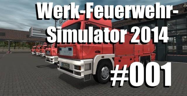 Werk-Feuerwehr-Simulator #001 – Unsere Kollegen leben!