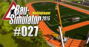 Bau-Simulator 2015 Gold Multiplayer #027 – Flutlicht-Masten fertig!