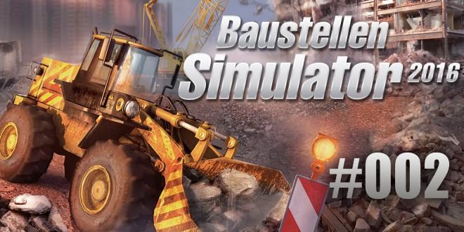 Baustellen Simulator 2016 #002 – Schutthaufen planieren!