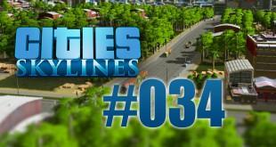 Cities: Skylines #034 – Abeitermangel beseitigt!