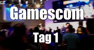 Gamescom Tag 1 (05.08.2015) – Es geht los!