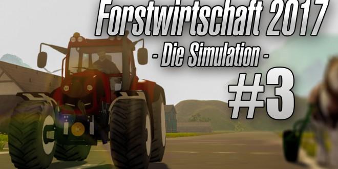 Forstwirtschaft 2017 #003 – Traktor gekauft Let's Play Forestry 2017 deutsch