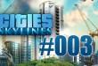 Cities: Skylines #003 – Landzukauf und Abwasserprobleme