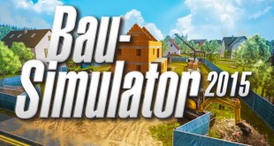 Bau-Simulator 2015 Release-Trailer: Bauen, baggern, wirtschaften!