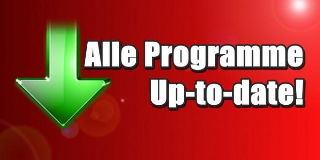 Programme immer up-to-date halten!