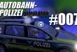 Autobahnpolizei-Simulator #007 – Verfolgungsjagd!