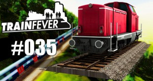 Train Fever BETA #035 – Probleme beim Schienenbau