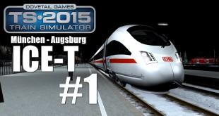Train Simulator 2015: ICE T München – Augsburg #1