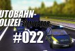Autobahnpolizei-Simulator #022 – ACTION mit der Schrottkarre