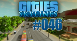 Cities: Skylines #046 – DAS MEGA EDEN-PROJEKT!