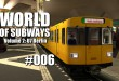 World of Subways Vol. 2 #006 – Massive Verspätungen