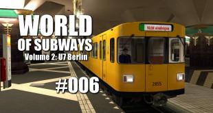 World of Subways Vol. 2 #006 – Massive Verspätungen