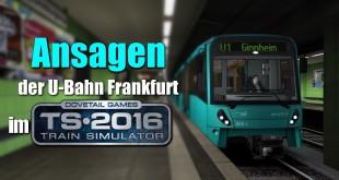 Ansagen der Frankfurter U-Bahn im Train Simulator 2016 | Informator Tutorial