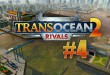 TransOcean 2: Rivals #004 – Umtaufung zur First Lady! Let's Play TRANS OCEAN 2 RIVALS deutsch